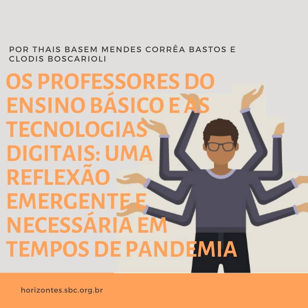 Os Professores do Ensino Básico e as Tecnologias Digitais: Uma reflexão emergente e necessária em tempos de pandemia