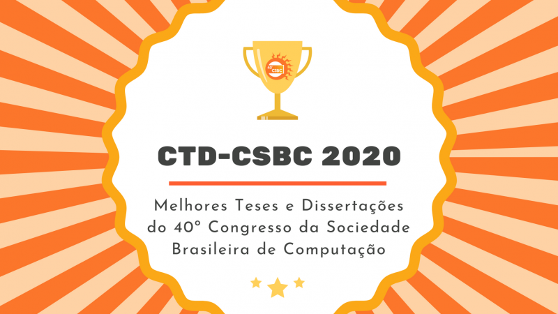 And the Oscars go to.. As melhores teses e dissertações do CTD-CSBC 2020