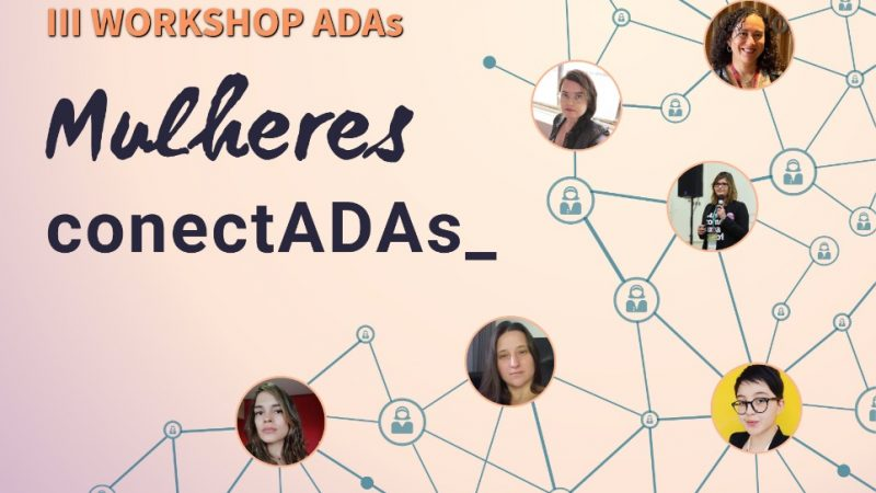 IIIWorkshop ADAs: Mulheres Conectadas