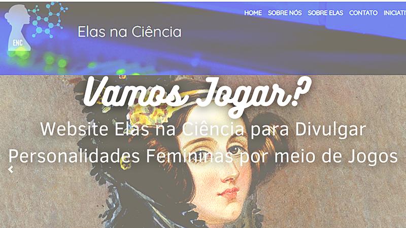 Vamos Jogar? Website Elas na Ciência para Divulgar Personalidades Femininas por meio de Jogos