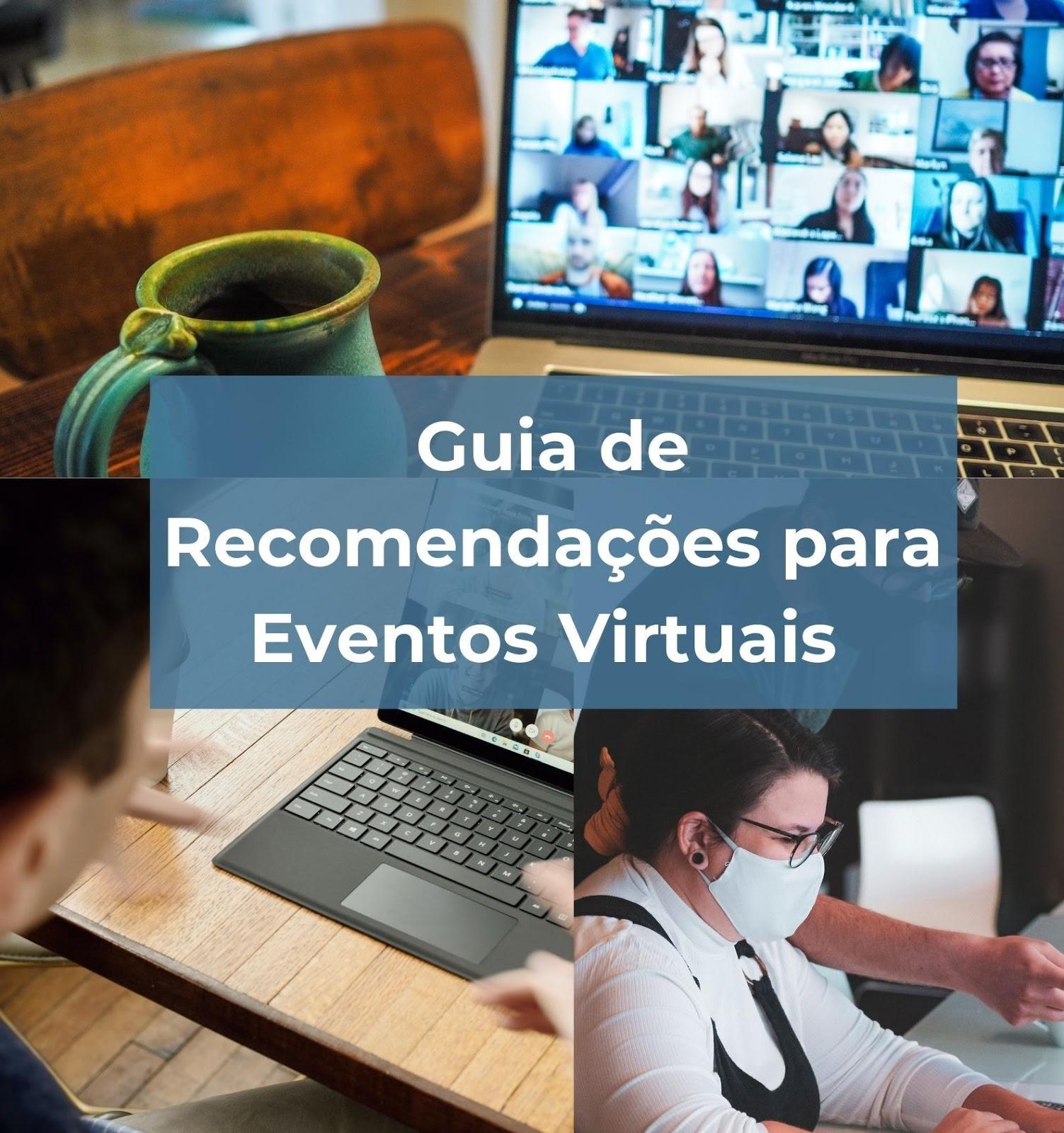 Participação e organização de eventos virtuais: o que vivenciamos e aprendemos nessa nova dinâmica